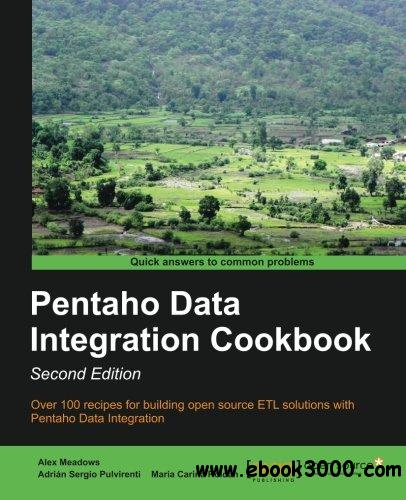 Pentaho Data Integration Cookbook, Second Edition free download