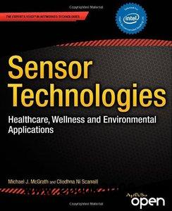 Sensor Technologies: Healthcare, Wellness and Environmental Applications free download