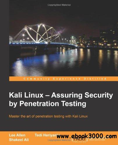 Kali Linux: Assuring Security by Penetration Testing free download