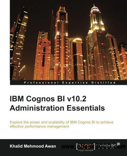 IBM Cognos BI v10.2 Administration Essentials free download