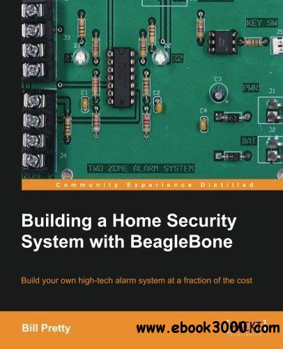 Building a Home Security System with BeagleBone free download