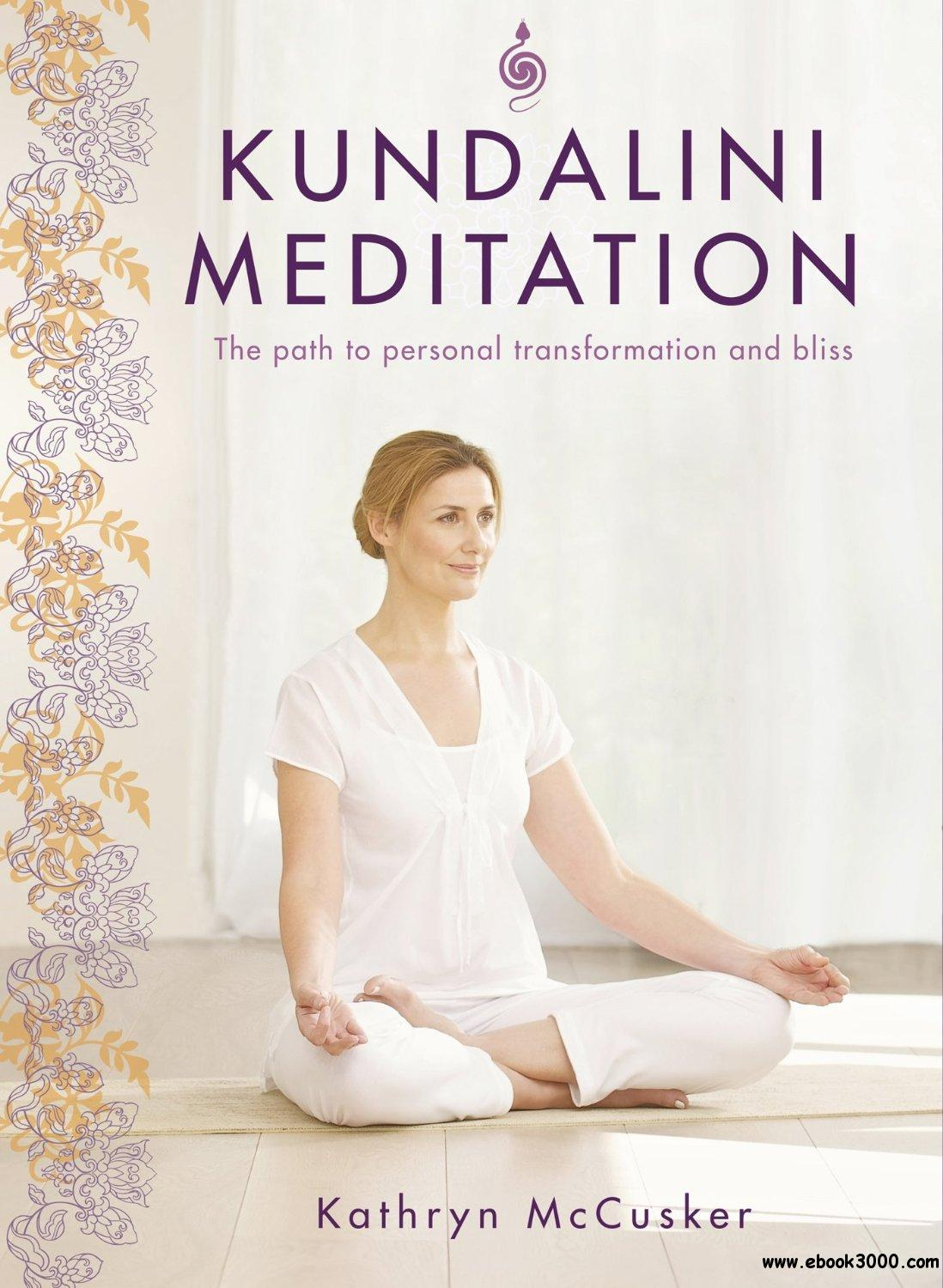 Kundalini Meditation: The Path to Personal Transformation and Creativity free download