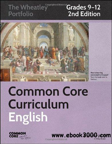Common Core Curriculum: English: Grades 9-12, 2nd Edition free download