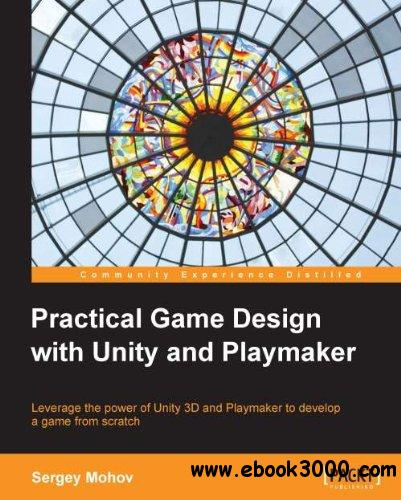 Practical Game Design with Unity and Playmaker free download