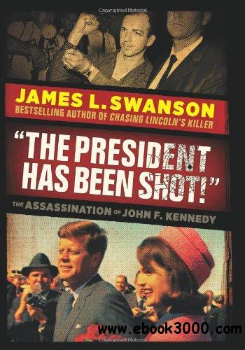 The President Has Been Shot!: The Assassination of John F. Kennedy free download