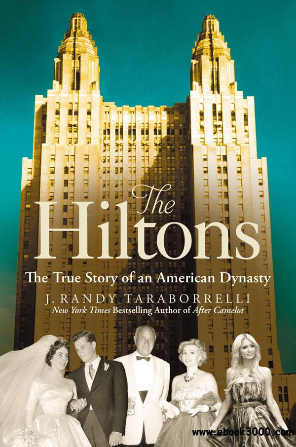 The Hiltons: The True Story of an American Dynasty free download