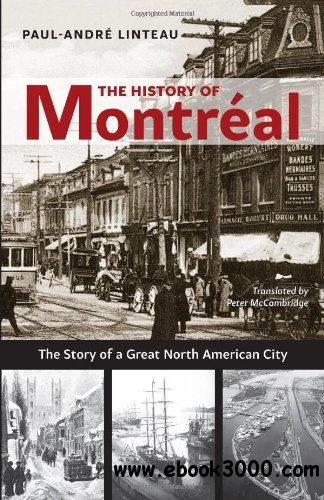 The History of Montreal: The Story of Great North American City free download