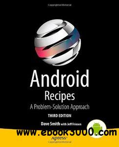 Android Recipes: A Problem-Solution Approach (3rd edition) free download