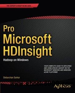 Pro Microsoft HDInsight: Hadoop on Windows free download