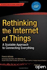 Rethinking the Internet of Things: A Scalable Approach to Connecting Everything free download