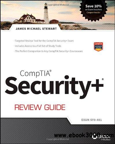 CompTIA Security + Review Guide: Exam SY0-401, 3rd Edition free download