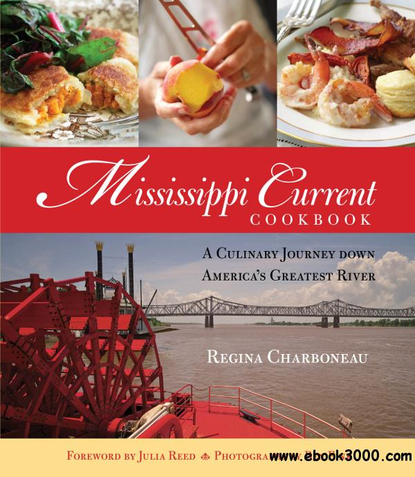 Mississippi Current Cookbook: A Culinary Journey down America's Greatest River free download