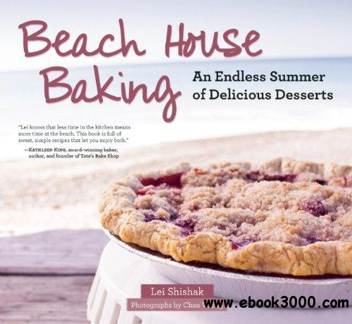 Beach House Baking: An Endless Summer of Delicious Desserts free download