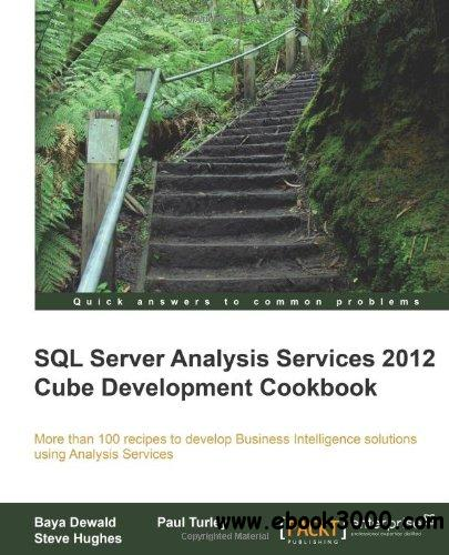 SQL Server Analysis Services 2012 Cube Development Cookbook free download