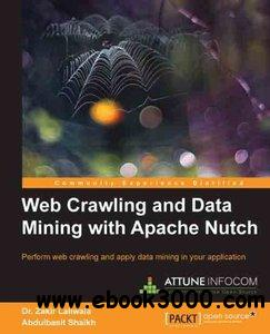 Web Crawling and Data Mining with Apache Nutch free download