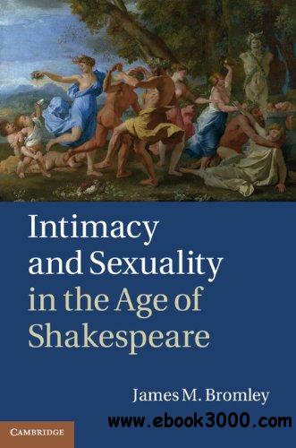 Intimacy and Sexuality in the Age of Shakespeare free download