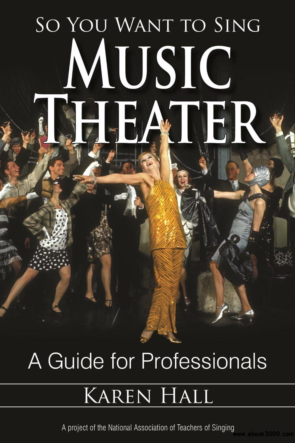 So You Want to Sing Music Theater: A Guide for Professionals download dree