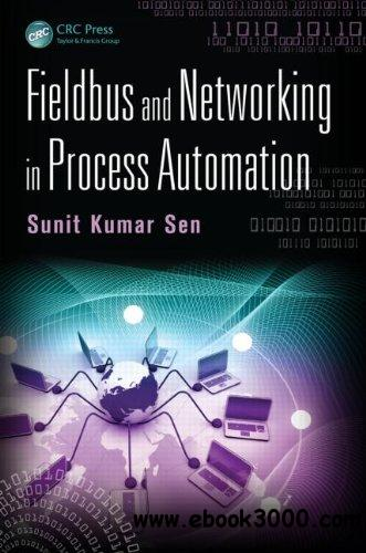 Fieldbus and Networking in Process Automation free download