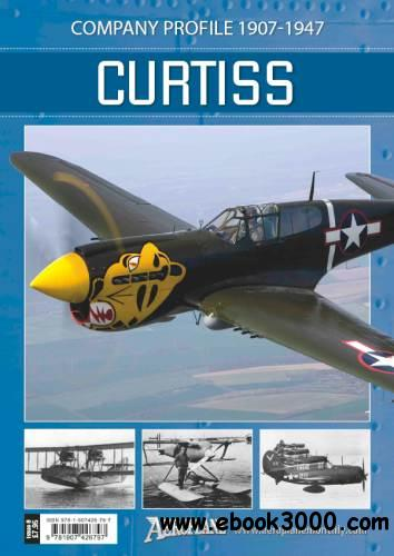 Curtiss: Company Profile 1907 - 1947 (Aeroplane Company Profile) free download