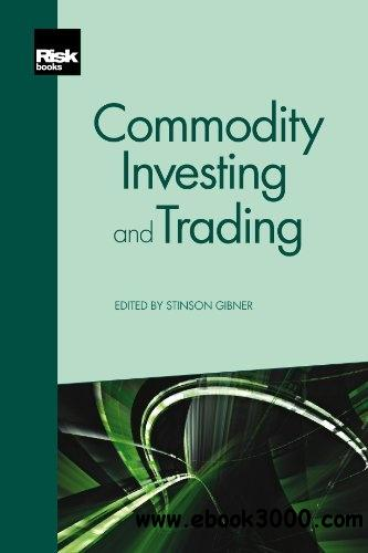 Commodity Investing and Trading free download