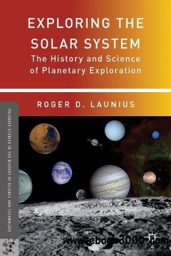 Exploring the Solar System: The History and Science of ...