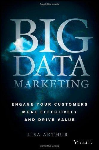 Big Data Marketing: Engage Your Customers More Effectively and Drive Value free download