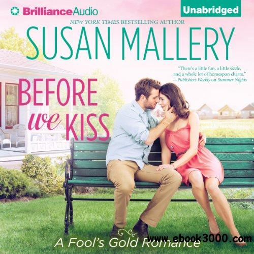 Before We Kiss: Fool's Gold Romance, Book 14 (Audiobook) free download