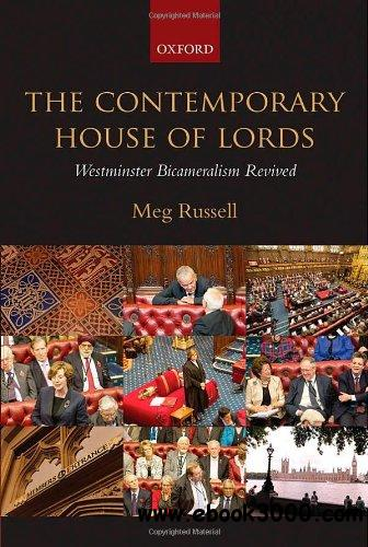 The Contemporary House of Lords: Westminster Bicameralism Revived free download