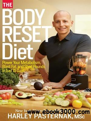 The Body Reset Diet: Reset Your Metabolism, Supercharge Your Results, and Slim Down for Life free download