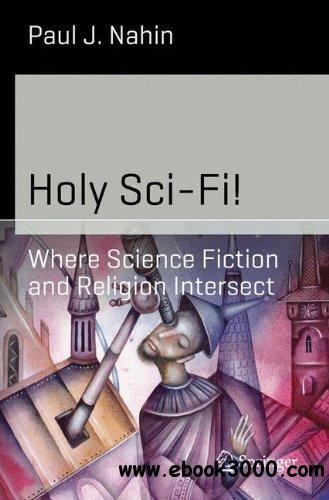 Holy Sci-Fi!: Where Science Fiction and Religion Intersect free download