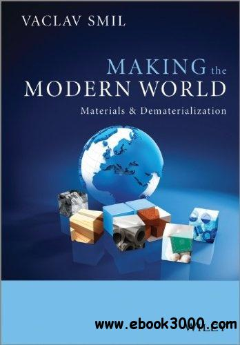 Making the Modern World: Materials and Dematerialization free download