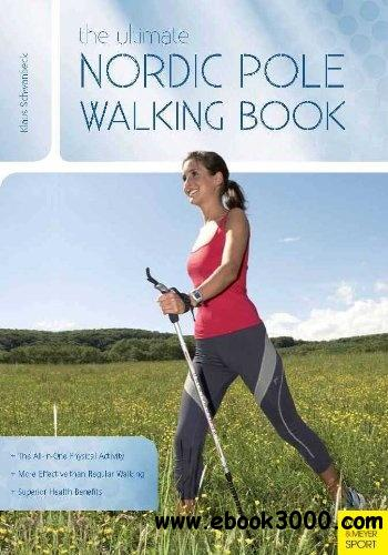 The Ultimate Nordic Pole Walking Book free download