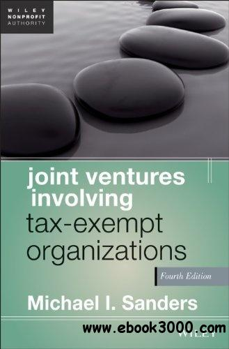 Joint Ventures Involving Tax-Exempt Organizations, 4th Edition free download