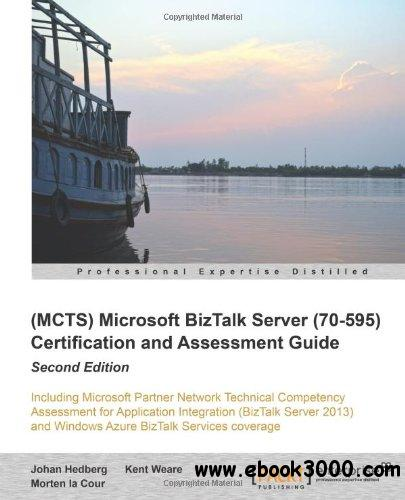 Microsoft BizTalk Server 2010 (70-595) Certification Guide, 2nd edition free download
