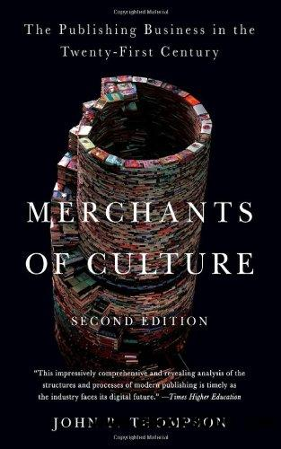 Merchants of Culture: The Publishing Business in the Twenty-First Century, 2 edition free download
