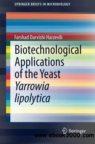 Biotechnological Applications of the Yeast Yarrowia lipolytica free download