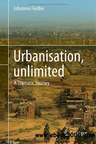 Urbanisation, unlimited: A Thematic Journey free download
