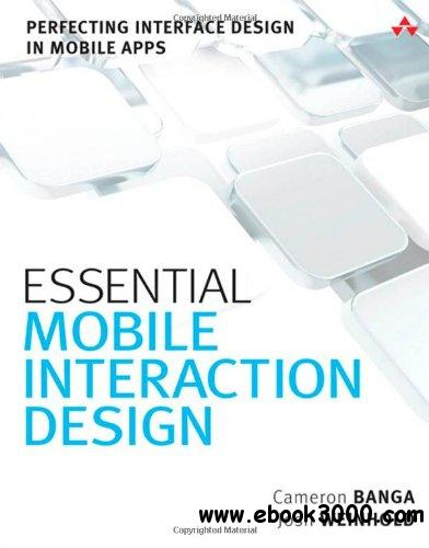 Essential Mobile Interaction Design: Perfecting Interface Design in Mobile Apps free download