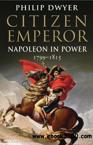 Citizen Emperor: Napoleon in Power 1799-1815 free download