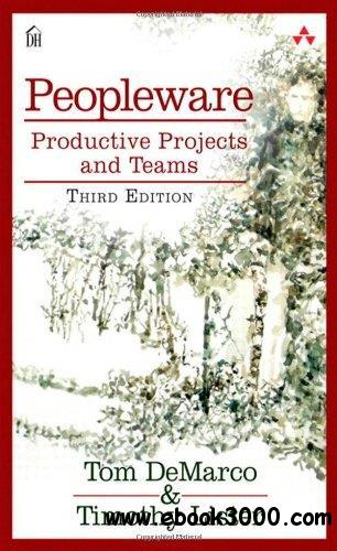Peopleware: Productive Projects and Teams, 3rd edition free download
