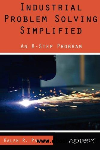 Industrial Problem Solving Simplified: An 8-Step Program free download