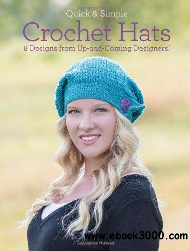 Quick and Simple Crochet Hats: 8 Designs from Up-and-Coming Designers! free download
