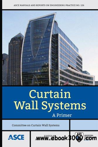 Curtain Wall Systems: A Primer free download