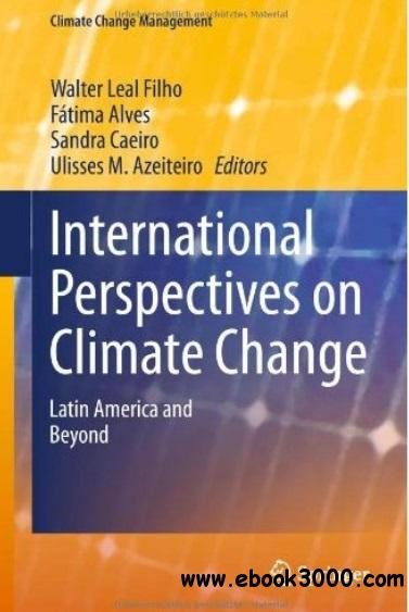 International Perspectives on Climate Change: Latin America and Beyond free download