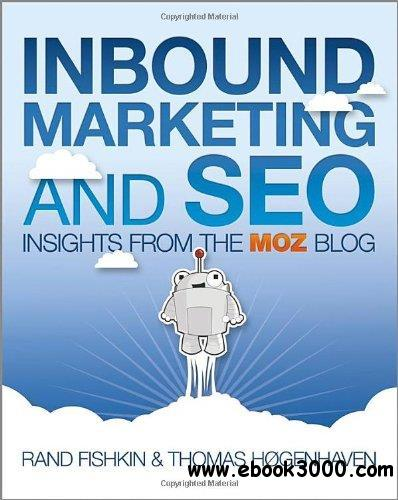 Inbound Marketing and SEO: Insights from the SEOmoz Blog free download