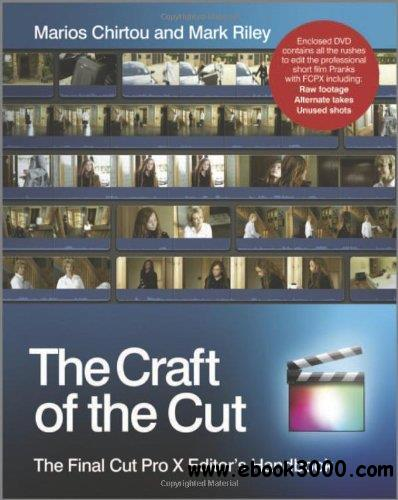 The Craft of the Cut: The Final Cut Pro X Editor's Handbook free download