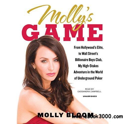 Molly's Game: From Hollywood's Elite to Wall Street's Billionaire Boys Club (Audiobook) download dree