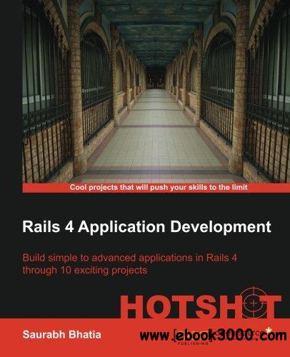 Rails 4 Application Development: Hotshot free download