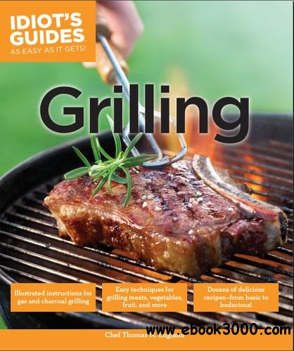 Idiot's Guides: Grilling free download