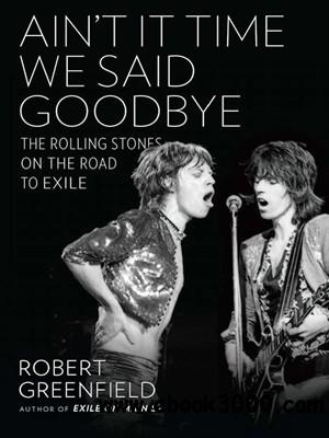 Ain't It Time We Said Goodbye: The Rolling Stones on the Road to Exile free download